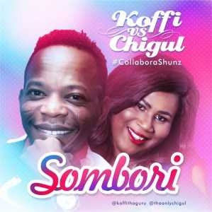 Koffi - Sombori ft Chigul